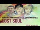 NoMosk &amp Roman Messer feat. Christina Novelli - Lost Soul (Daniel Kandi Extended Dub Mix)