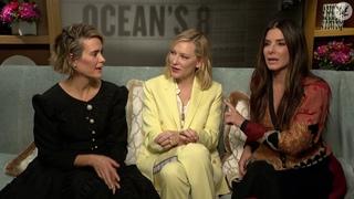 Sandra Bullock and Sarah Paulson explain why Cate Blanchett is the coolest Ocean's 8 woman