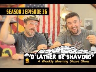 I'd Lather Be Shaving: Ep 36 Best Of Clip Show! w/ Matt Pisarcik & Douglas Smythe
