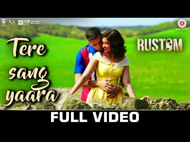 Tere Sang Yaara - Full Video | Rustom | Akshay Kumar Ileana Dcruz | Arko ft. Atif Aslam | Manoj M