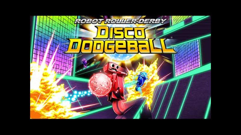 Robot Roller-Derby Disco Dodgeball - Official Launch Trailer!