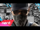 WATCH DOGS 2 SONG IM A WATCH DOG NerdOut