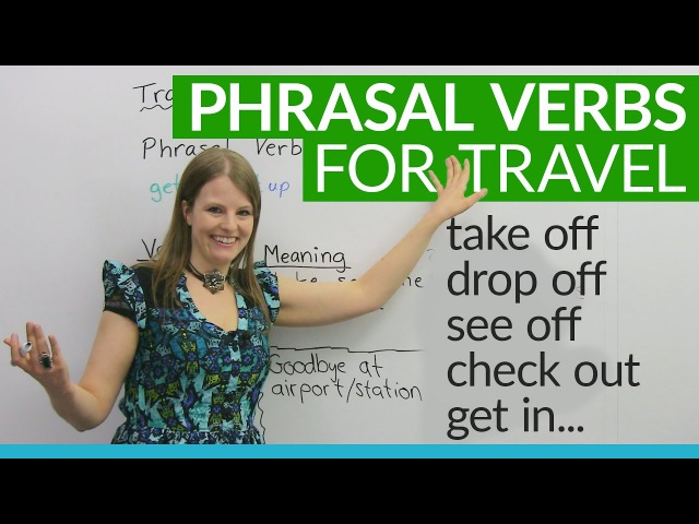 Phrasal Verbs for TRAVEL: drop off, get in, check out...