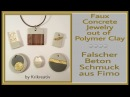 Faux Concrete Jewelry out of Polymer Clay Tutorial Falscher Beton Schmuck aus Fimo