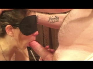 I love gagging on it; make me do it again! -blindfolded blowjob by hot wife