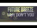 Future Breeze Why Don't You Dance With Me Davroz Bootleg 2017