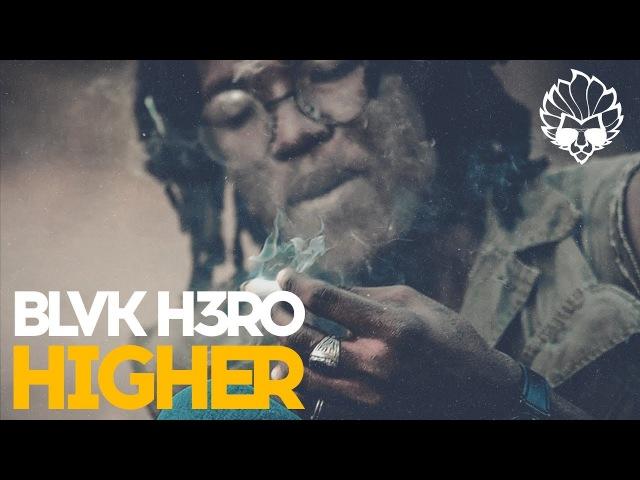 Blvk H3ro - Higher (Official Video)