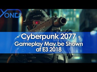 Cyberpunk 2077 First Person Demo May be Shown at E3 2018