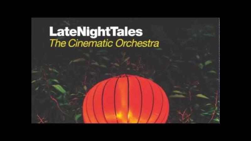 Sebastien Tellier La Ritournelle The Cinematic Orchestra LateNightTales