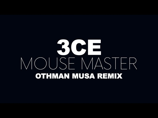 3CE Mouse Master Othman Musa Remix Audio