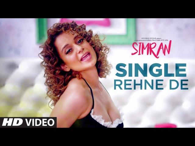 Single Rehne De Video Song Simran Kangana Ranaut Sachin Jigar
