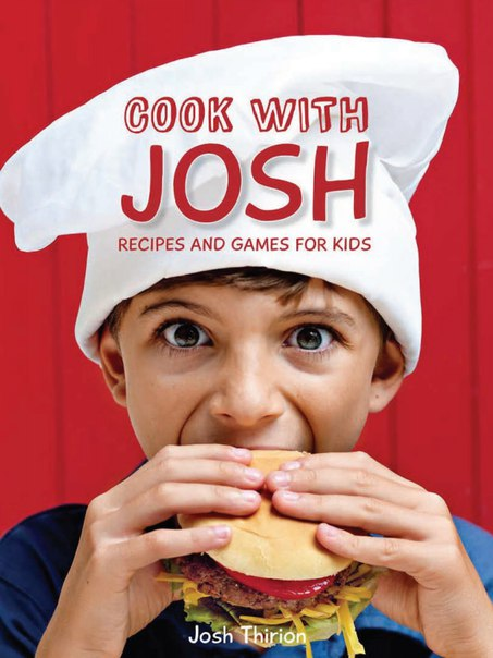 1thirion josh cook with josh recipes and games for kids