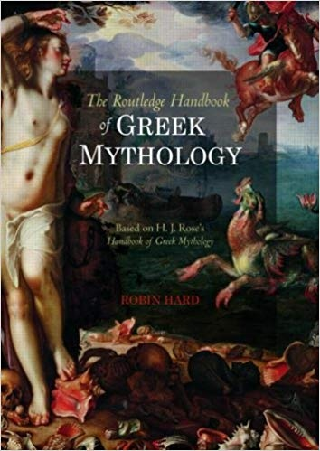 The Routledge Handbook of Greek Mythology Based on H.J. Rose's Handbook of Greek Mythology