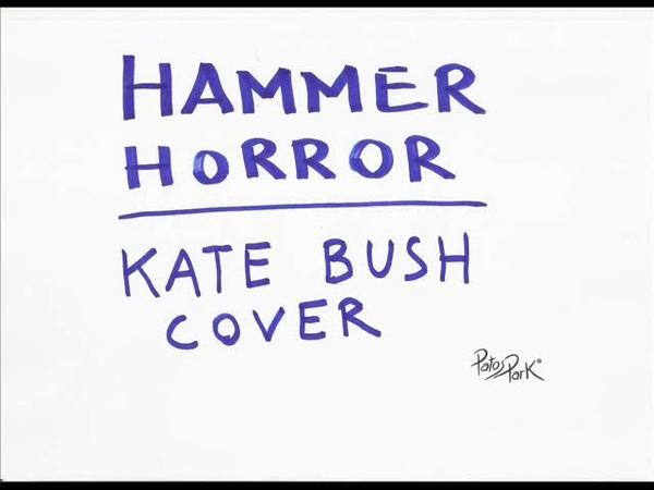 HAMMER HORROR (Kate Bush cover) - giuliano carraro patospark