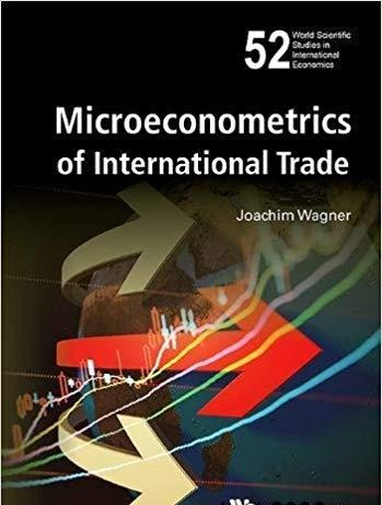 Microeconometrics of International Trade 52 (World Scientific Studies in International Economics)