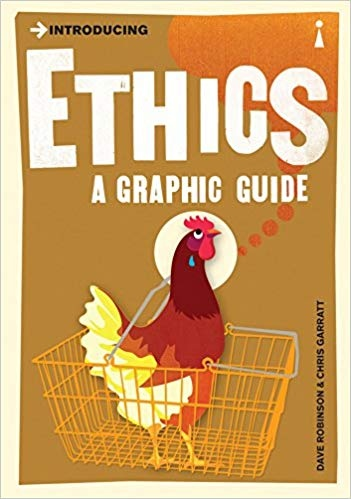 Introducing Ethics A Graphic Guide