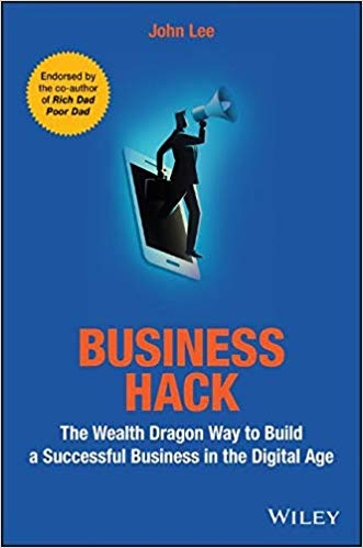Book cover Business Hack The Wealth Dragon Way to Build a Successful Business in the Digital Age