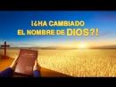 Película cristiana en español|¡¿Ha cambiado el nombre de Dios |Revelar misterio del nombre de Dios