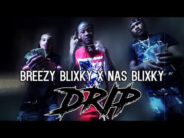Breezy Blixky x Nas Blixky - Drip ( Official Music Video )