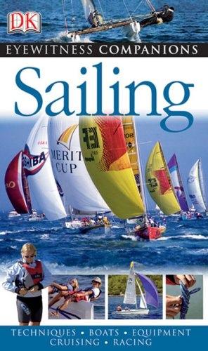 [Eyewitness companions] DK Publishing - Sailing (2007, DK Publishing)