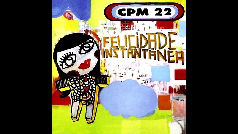 CPM 22 - Não Vá Embora (Felicidade Instantânea)
