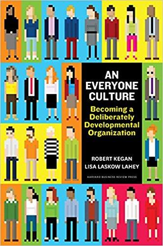 An Everyone Culture by Robert Kegan, Lisa Laskow Lahey