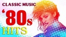 Greatest Hits Of The 80s Best Songs Of The 80s 80s Music Hits