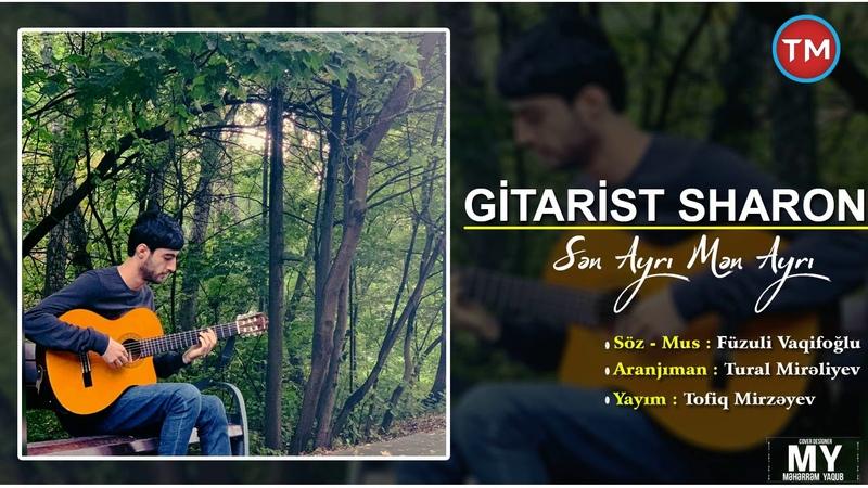 Gitarist Sharon Sen Ayri Men Ayri 2019