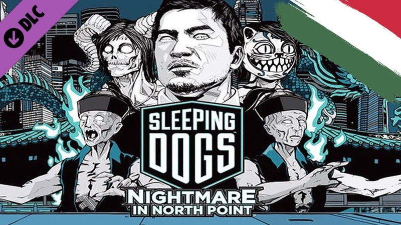 Sleeping Dogs DLC Nightmare in North Point |HUN Magyar|