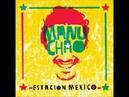 Manu Chao - Mala Fama (Estacion Mexico)