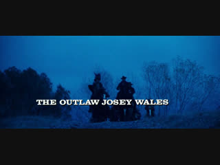 Джоси Уэйлс - человек вне закона / The Outlaw Josey Wales 1976