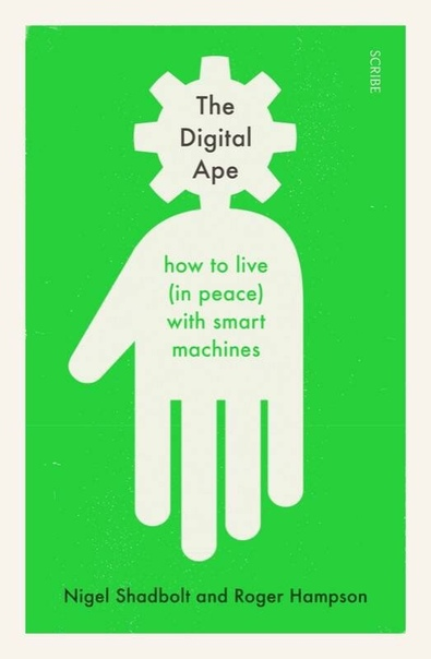 The Digital Ape how to live (in peace) with smart machines