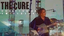 THE CURE - JUST LIKE HEAVEN (40 LIVE - CURÆTION-25 ANNIVERSARY)