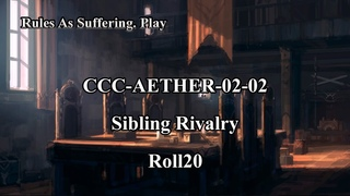 CCC-AETHER02-02 Sibling Rivalry
