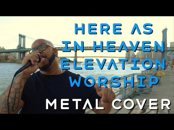 Here as In Heaven - Elevation Worship (James Franchise Rock/ Metal Cover) Offical Music Video
