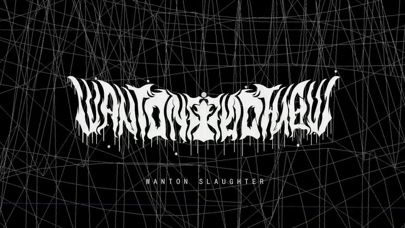 WANTON SLAUGHTER WANTON SLAUGHTER OFFICIAL LYRIC VIDEO 2019 SW EXCLUSIVE