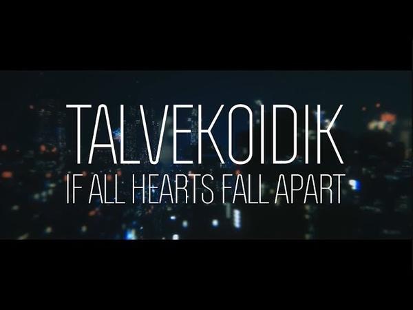 Talvekoidik - If All Hearts Fall Apart