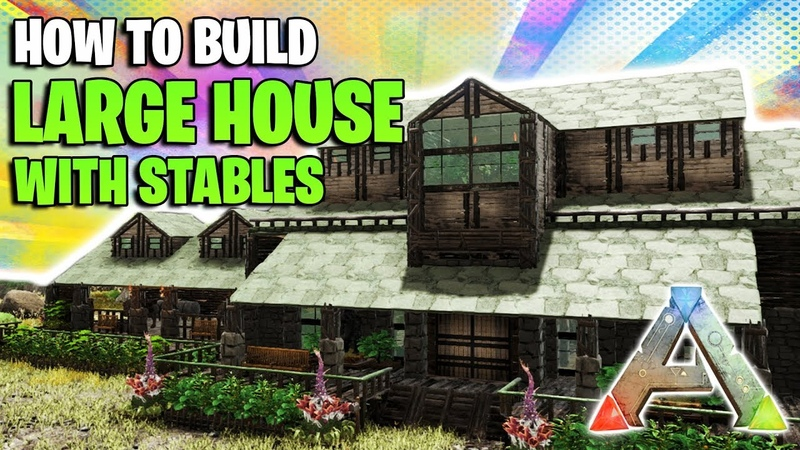 How To Build A Large House With Stables | Ark Survival Evolved