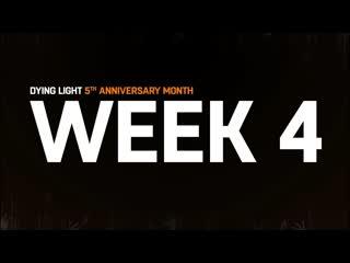 Dying light 5th anniversary week 4