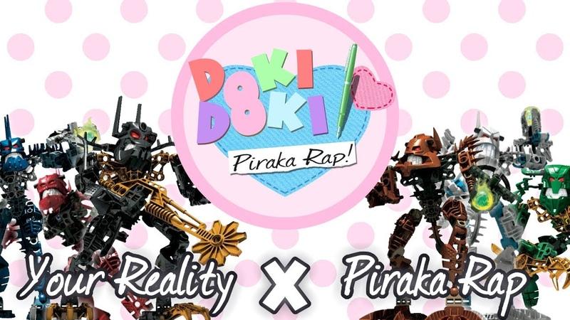 Your Reality X Piraka Rap Doki Doki Literature Club! Mashup DDLC X LEGO BIONICLE