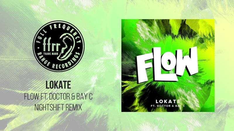 Lokate Feat Doctor Bay C Flow Nightshift Remix