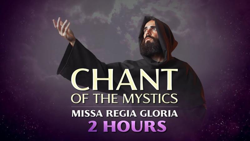 Chant of the Mystics Missa Regia Gloria 2 hours Angelic Gregorian Chant lyrics notes