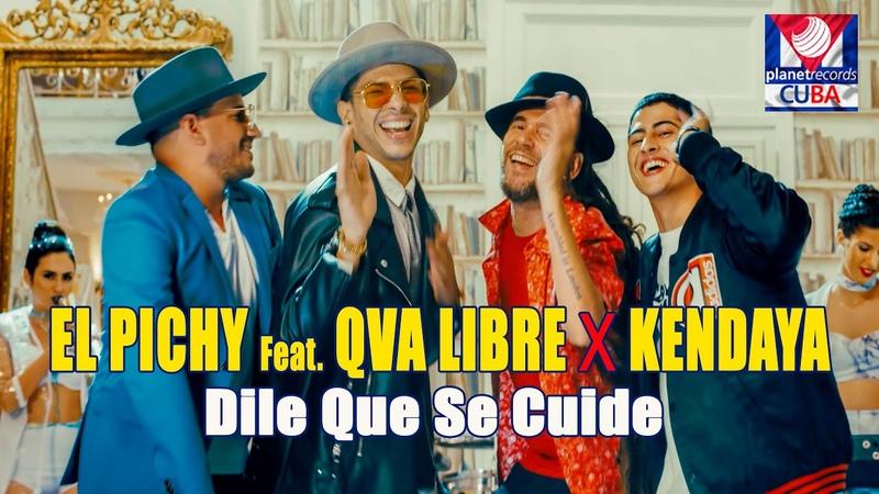 EL PICHY Feat QVA LIBRE ❌ KENDAYA Dile Que Se Cuide Official Video by Jose Rojas Cubaton 2019