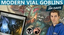 MTG: Modern Vial Goblins with Jim Davis