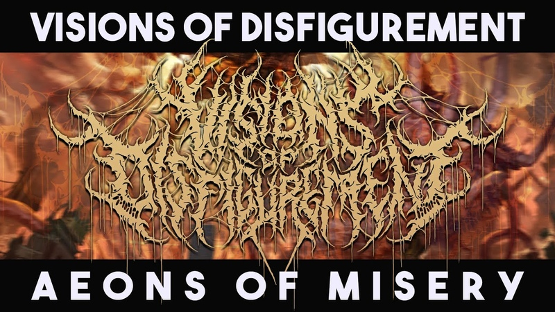 VISIONS OF DISFIGUREMENT Aeons Of Misery Full Album Stream REALITYFADE