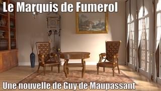 Livre audio : Le Marquis de Fumerol, Guy de Maupassant