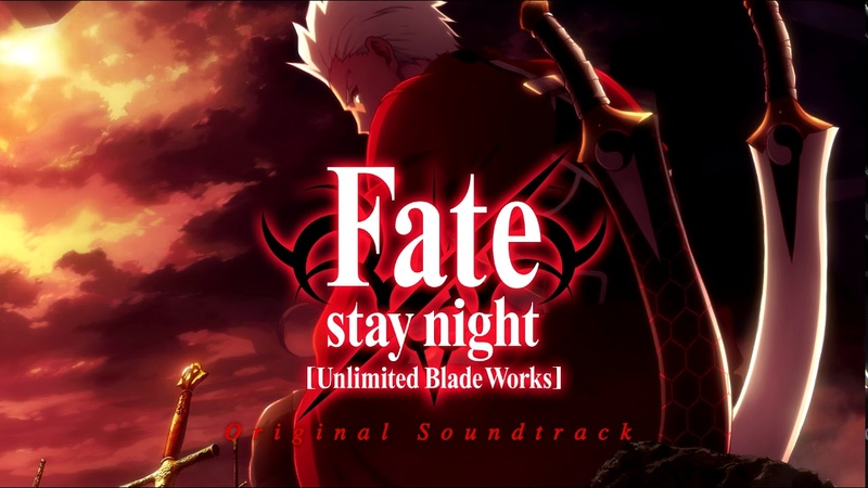 Fate/stay night [Unlimited Blade Works] Original Soundtrack (Previously UNRELEASED)
