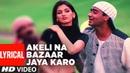'Akeli Na Bazaar Jaya Karo' Lyrical VIDEO Major Saab Ajay Devgn Sonali Bendre