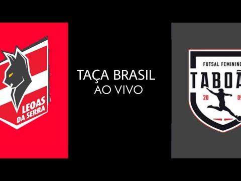 AO VIVO - Leoas da Serra vs Taboão da Serra - Taça Brasil de Futsal FEM