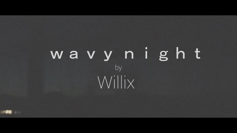 Willix wavy night